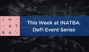 This Week at INATBA: DeFi Event Series